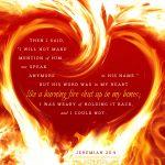 Jer 20:9 | scripture pictures at alittleperspective.com