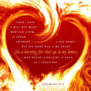 Jer 20:9   scripture pictures at alittleperspective.com