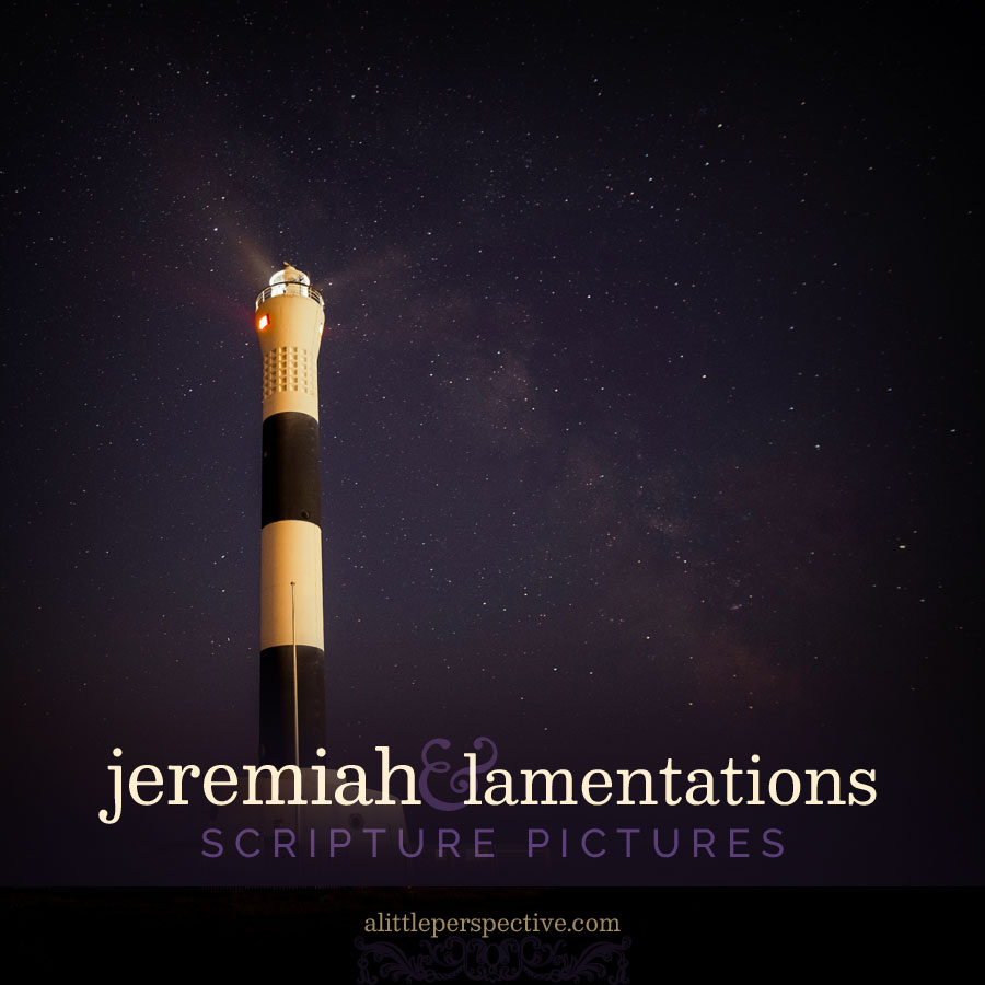 Jeremiah and Lamentations scripture pictures | alittleperspective.com