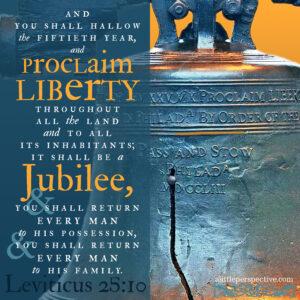 Lev 25:10 | scripture pictures at alittleperspective.com