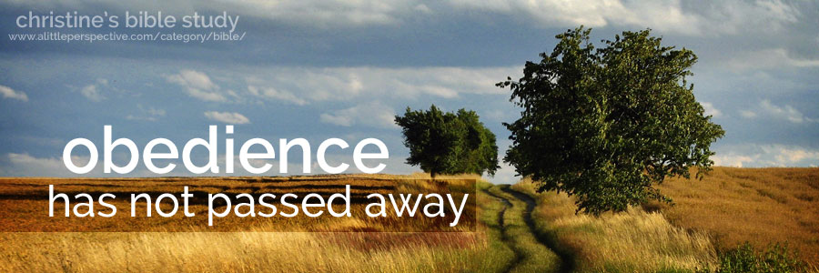 obedience has not passed away