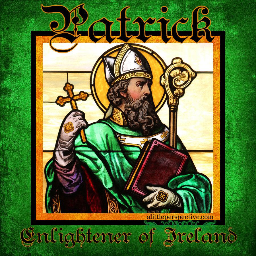 patrick, enlightener of ireland | alittleperspective.com