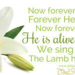 He is alive! The Lamb has overcome!