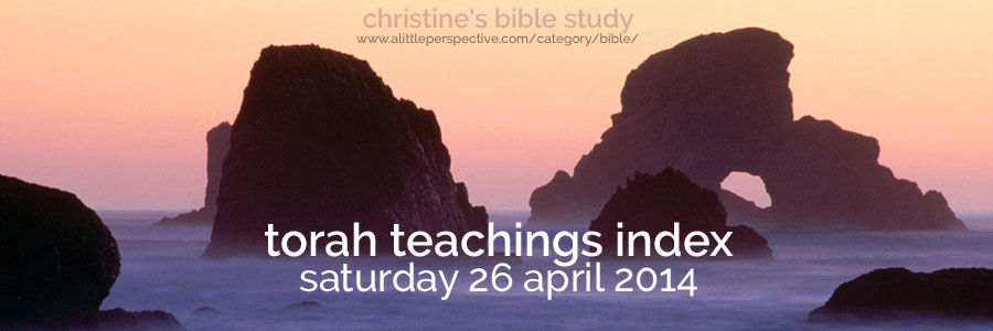 torah teachings index for sat 26 apr 2014