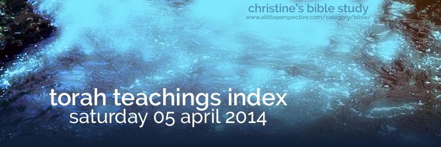 torah teachings index for saturday 05 april 2014