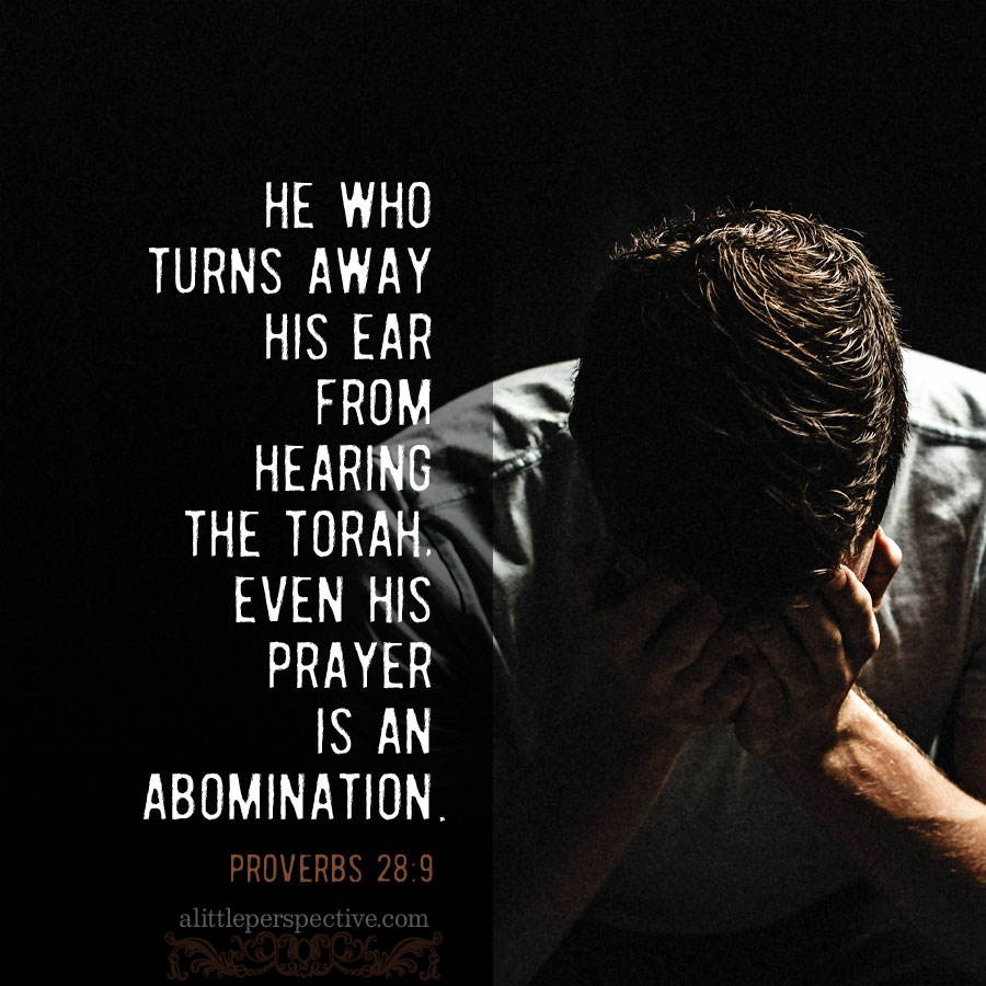 Pro 28:9 | scripture pictures at alittleperspective.com