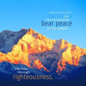 Psa 72:3 | scripture pictures @ alittleperspective.com