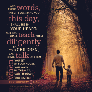 Deu 6:6   Scripture Pictures @ alittleperspective.com