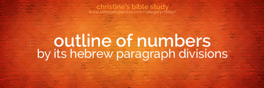 outline of numbers by its hebrew paragraph divisions | christines bible study at a little perspective