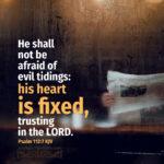 Psa 112:7 | scripture pictures @ alittleperspective.com
