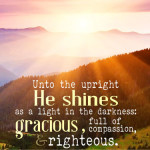 Psa 112:4 cell wallpaper | scripture pictures at alittleperspective.com