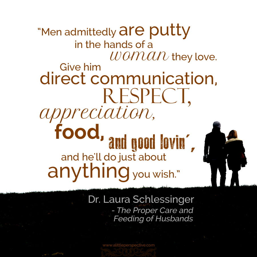 Proper Care and Feeding quote by Dr. Laura Schlessinger