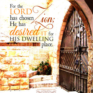 Psa 132:13 | scripture pictures at alittleperspective.com