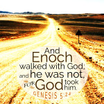 Gen 5:24 | scripture pictures at alittleperspective.com