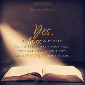 Deu 33:3 | Scripture Pictures @ alittleperspective.com