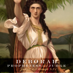 deborah, prophetess and judge | jud 4:1-5:31 | alittleperspective.com
