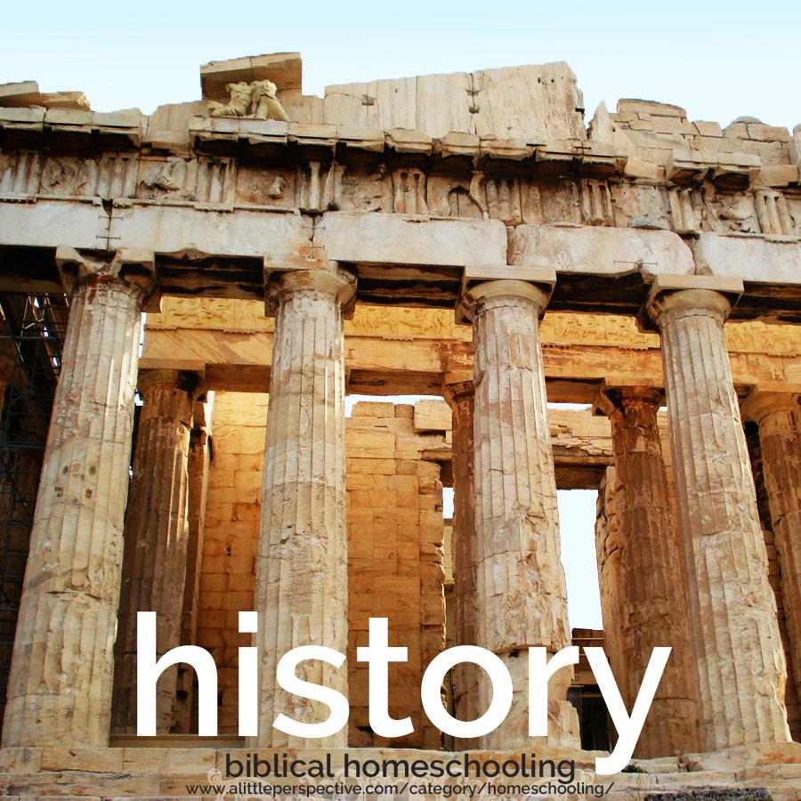 history | biblical homeschooling at alittleperspective.com