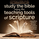 study the bible using the teaching tools of scripture, part two