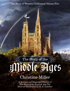 The Story of the Middle Ages by Christine Miller   biblical homeschooling at alittleperspective.com