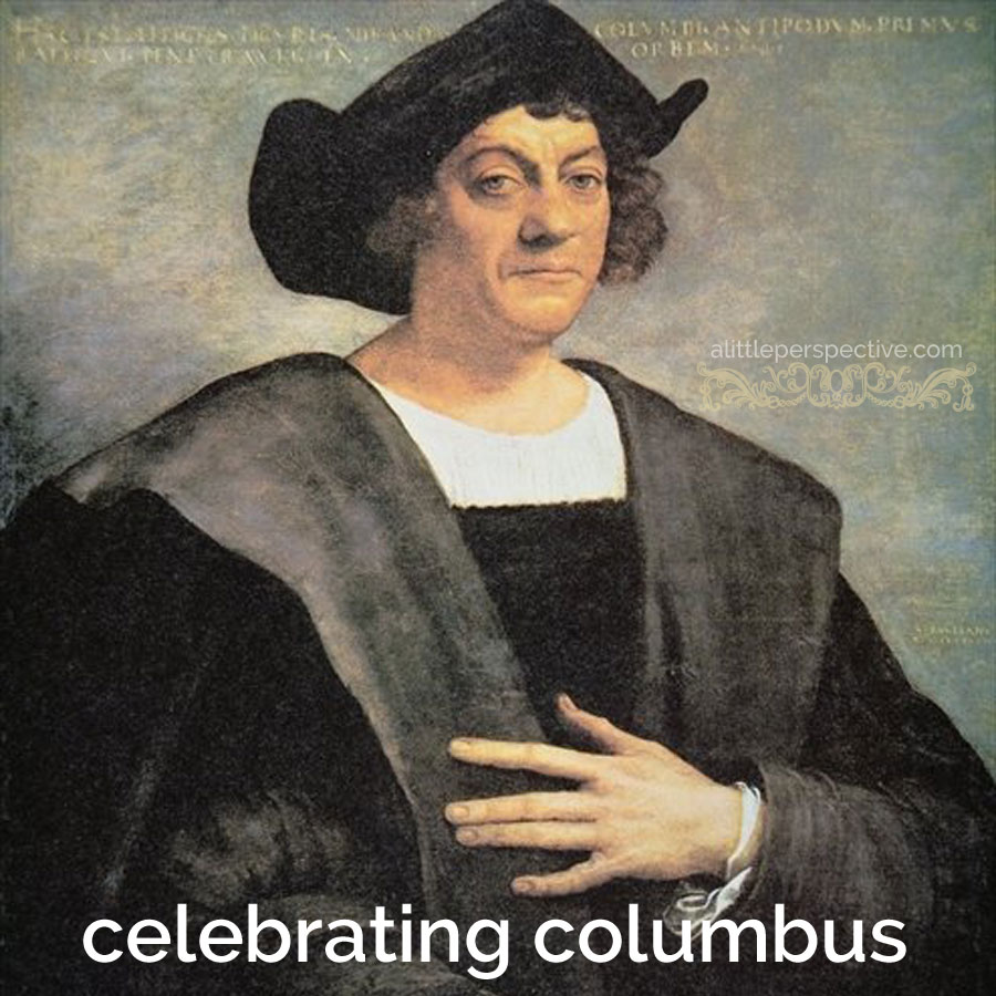 celebrating columbus | alittleperspective.com