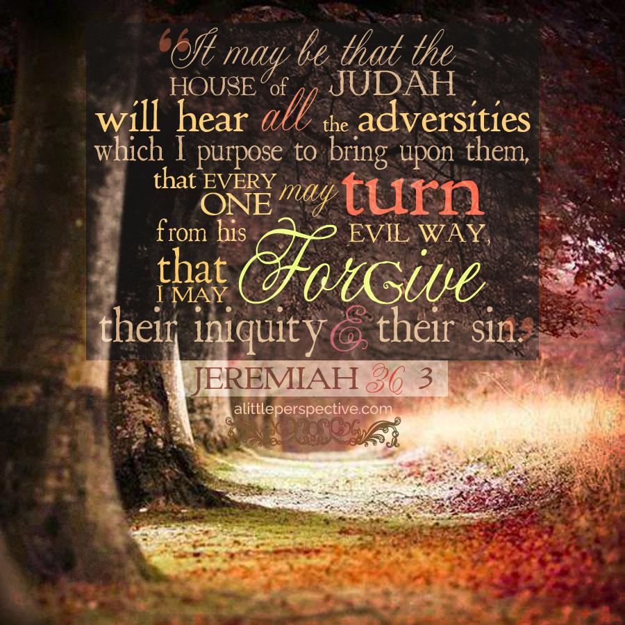 Jer 36:3 | scripture pictures at alittleperspective.com
