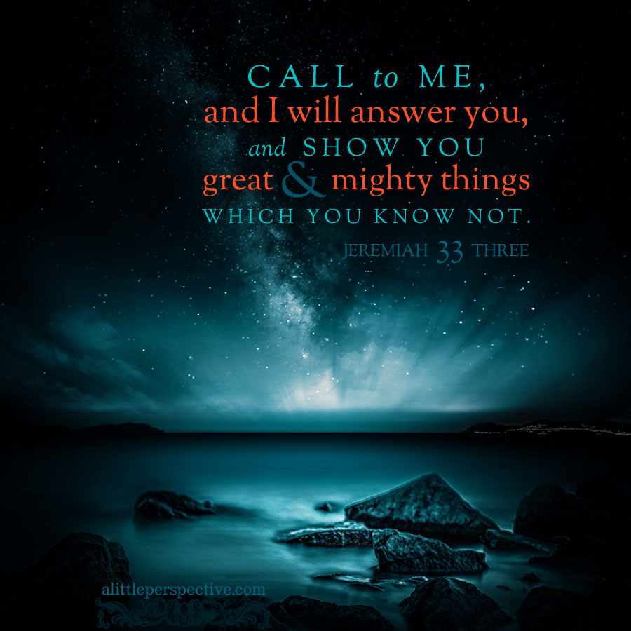 Jer 33:3 | scripture pictures at alittleperspective.com