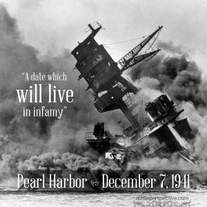 Pearl Harbor, Dec 7 1941 | alittleperspective.com