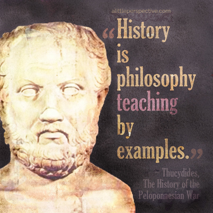 Thucydides on history | alittleperspective.com