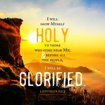 Lev 10:3 | scripture pictures at alittleperspective.com