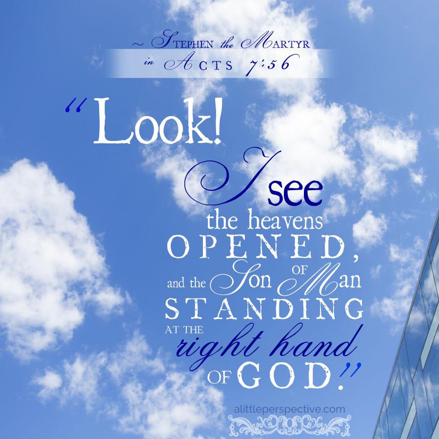 Act 7:56 | scripture pictures at alittleperspective.com