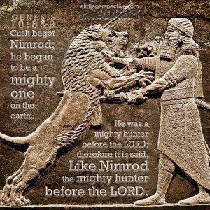 Gen 10:8-9 | scripture pictures at alittleperspective.com