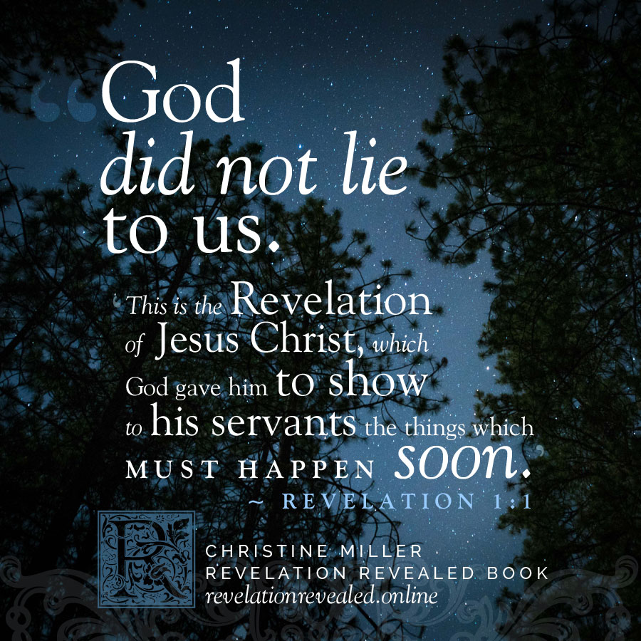 God did not lie to us | Revelation Revealed by Christine Miller | revelationrevealed.online