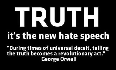 Truth, the New Hate Speech