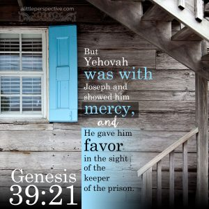 Gen 39:21 | scripture pictures at alittleperspective.com