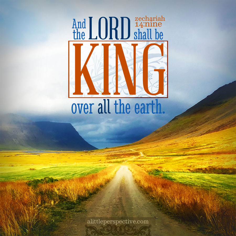 Zec 14:9 | scripture pictures at alittleperspective.com