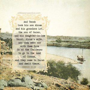 Gen 11:31 | scripture pictures at alittleperspective.com