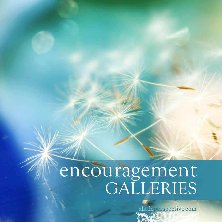 encouragement galleries | alittleperspective.com