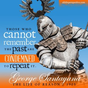 George Santayana | famous quotes at alittleperspective.com