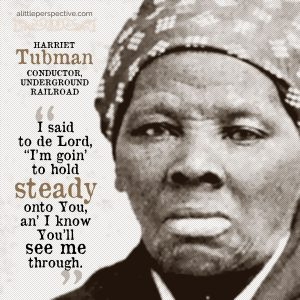 Harriet Tubman | godliness with contentment at alittleperspective.com
