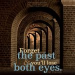 Forget the past | famous quotes at alittleperspective.com