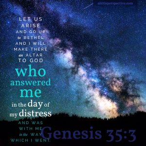 Gen 35:3 | scripture pictures at alittleperspective.com