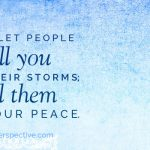 peace, not storms | godliness with contentment at alittleperspective.com