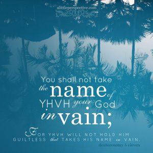 Deu 5:11 | scripture pictures at alittleperspective.com