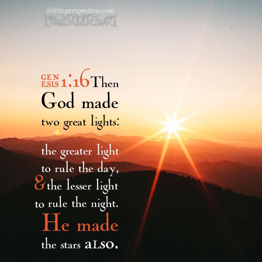 Gen 1:16 | scripture pictures at alittleperspective.com