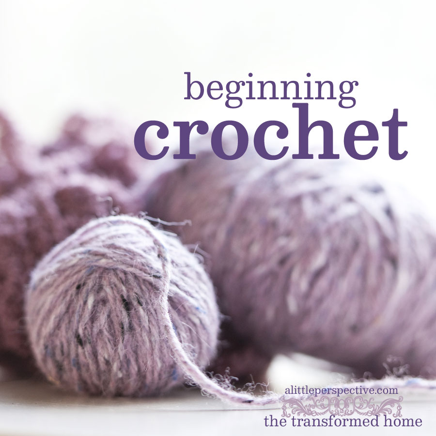 beginning crochet | the transformed home at alittleperspective.com