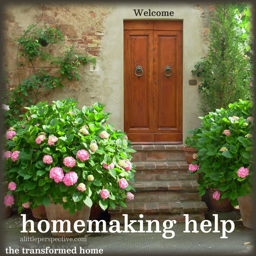 homemaking help | the transformed home at alittleperspective.com