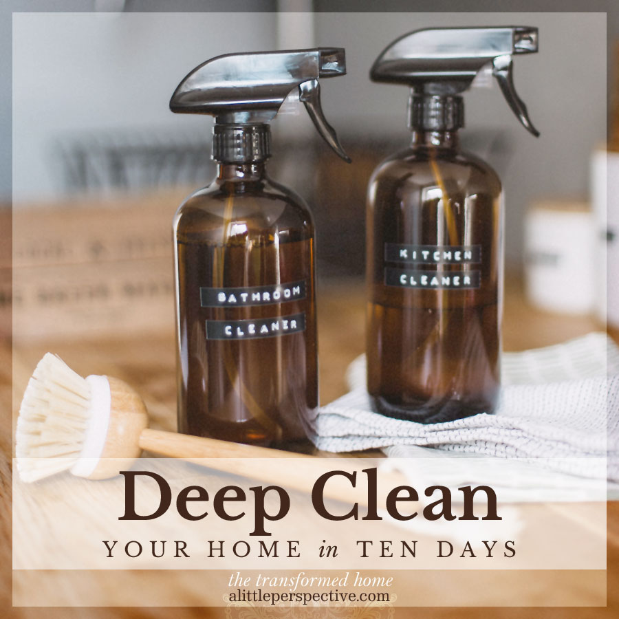 Deep Clean your Home in Ten Days | the transformed home @ alittleperspective.com