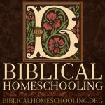 Biblical Homeschooling | biblicalhomeschooling.org