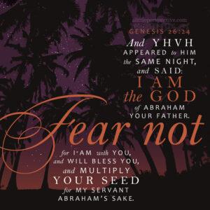 Gen 26:24   scripture pictures @ alittleperspective.com