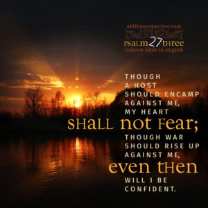 Psa 27:3 | scripture pictures @ alittleperspective.com